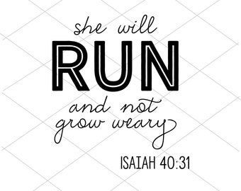 She Will Run And Not Grow Weary Isaiah 41:30 Verse SVG | Christian SVG | Christian Gifts Ideas | Bible Verse Cut File | Instant Download