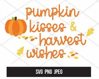 Pumpkin Kisses & Harvest Wishes SVG | Fall SVG | Fall Home Decor Craft Idea | Instant Download