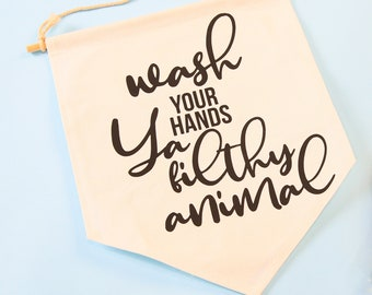 Wash Your Hands Ya Filthy Animal Printable & SVG | Instant Download | Cut Files | Cricut Craft