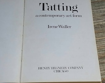 Tatting A Contemporary Art Form, by Irene Waller 1974