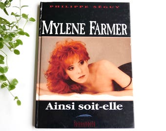 French book: MYLENE FARMER Ainsi Soit-Elle by Philippe Séguy, Taillandier Editions, 1991 / music singer france biography
