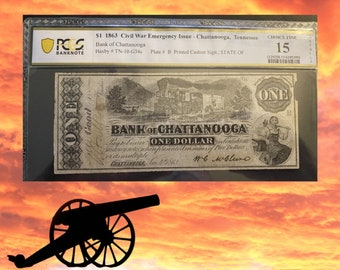 1863 Confederate Currency 1 Dollar Civil War Emergency Issue Currency - Chattanooga TN - Graded Fine