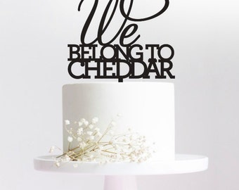We belong to cheddar, cake topper, Wedding Cake Topper, name cake topper, Personalised wedding cake topper, monogram cake toppers