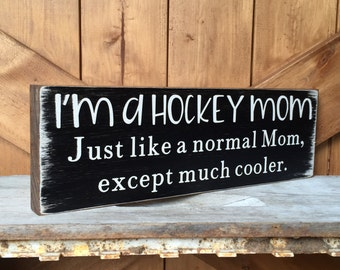 Hockey Mom Sign, Hockey Sign, Rustic Sign, Shelf Sitter Sign,Made to Order