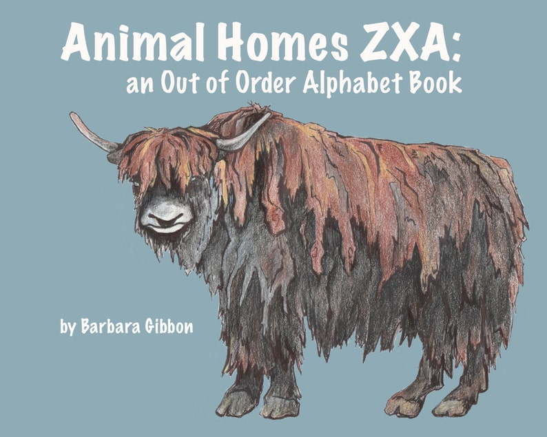 Animal Homes ZXA: an Out of Order Alphabet Book by Barbara image 0