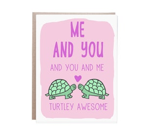 Turtley Awesome, Love Card, Me and You