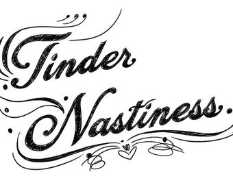 Tinder Nastiness Zine / Dating Zine/ Los Angeles / Cisgender woman/ Single Life / Funny