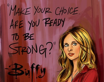 Buffy The Vampire Slayer print / Chosen / Women's March