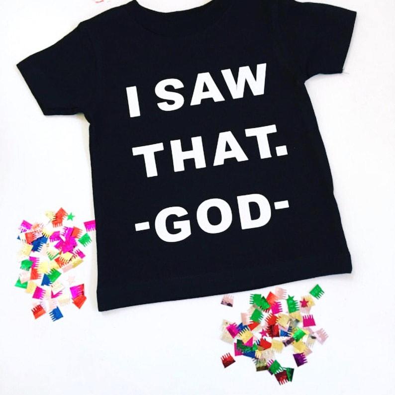 a71f5e68fa94a I Saw That God Kids Graphic Shirt, Kids Graphic Tee-Shirts, Kids Graphic  Tees, Unisex Toddler Shirts, Graphic Shirts For Kids, Kids T-Shirts