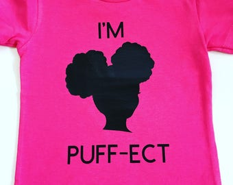 I'm Puff-ECT Shirts For Girls, Natural Hair Tee Shirt, Afro Puff Tee Shirts, Natural Hair Kid's Shirts, Afro Puff Tee Shirt, Afro Puff Shirt