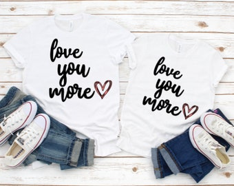Love You More Shirt, Love You More, Love You Shirt, Love Tee Shirts, Cute I Love You Shirt, Love Shirt, Love T-Shirts, Gifts For Moms