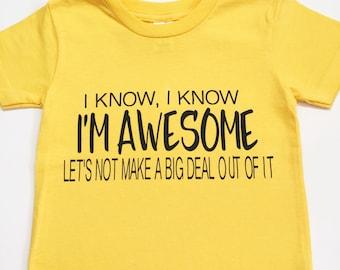 I Know I'm Awesome Tee Shirts, Awesome Shirts For Kids, Kid's Trendy Tee Shirts, Kid's Unisex Tee Shirts, Adult Unisex Tee Shirt