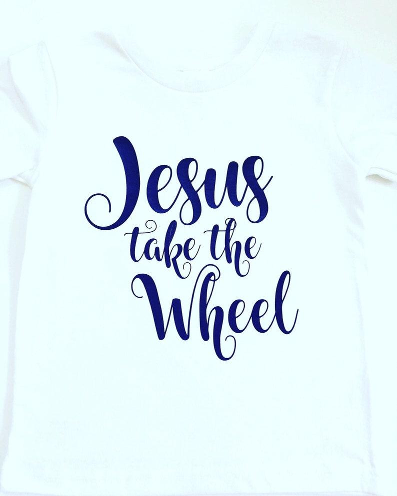 Jesus Take The Wheel Shirt Jesus Take The Wheel Tee Shirt image 0