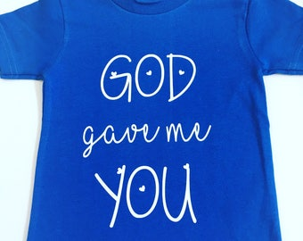 God Gave Me You Shirts, God Gave Me You Tee Shirts, Christian Tee Shirts, Pregnancy Shirt, Pregnant Shirts, Kids Christian Tee Shirts