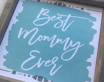 Best Mommy Ever wood sign, awakeyoursoul, wood sign, watercolor art print, Mom gift , Mother's Day, new mom, gift for her