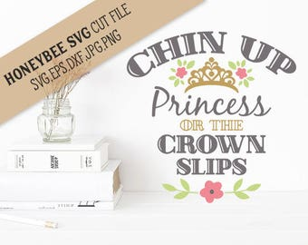 Chin Up Princess cut file svg eps dxf jpg png for Silhouette and Cricut style cutting machines