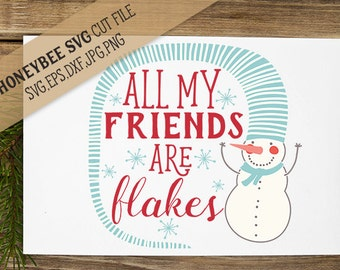 All My Friends Are Flakes svg Christmas decor svg Winter decor svg Christmas svg Winter svg SVG files Silhouette svg Cricut svg eps dxf
