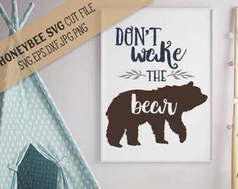 Don't Wake The Bear svg Nursery Decor svg Country decor svg Bear svg Naptime svg Baby Bear svg Silhouette svg Cricut svg eps dxf jpg