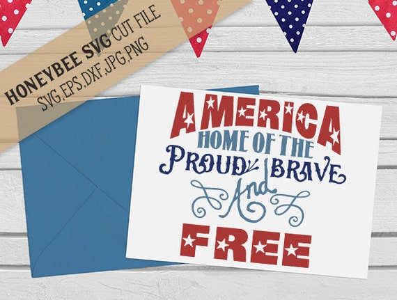 America Proud Brave And Free Svg July 4th Svg 4th Of July Svg Etsy