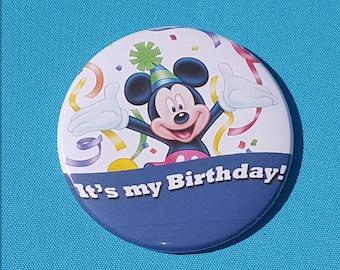"""Disney Birthday - Disney Cruise - Disney World - Disneyland- Celebration Button - Celebration Pin - Magnet - Mickey - """"It's my Birthday!"""""""