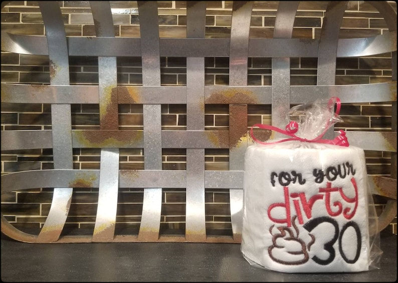 30th Birthday Gag Gift Dirty 30 Embroidered Toilet Paper