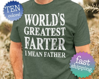 Best Farter T Shirt. Cheap Father's Day Gift From Son. First Fathers Day Gift From Wife. Funny Unique Gift For Dad.