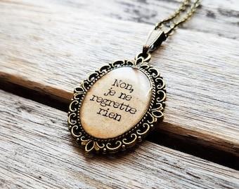 Non, je ne regrette rien - Édith Piaf Quote - Édith Piaf Necklace - Édith Piaf Pendant - France - Music - Love Quotes - I Regret Nothing