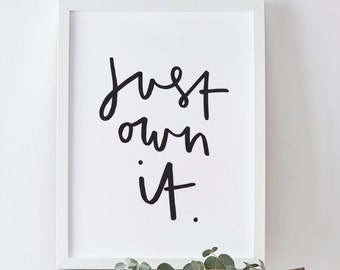 Just Own It Print - positive motivational typography print