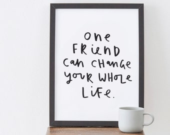 One Friend Print - typography print - friendship print
