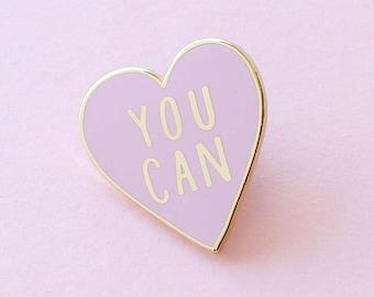 You Can Enamel Pin - Motivational Enamel Pin - Enamel Lapel Pin - Fun Enamel Pin - Enamel pins - gift for her - Fashion enamel pin