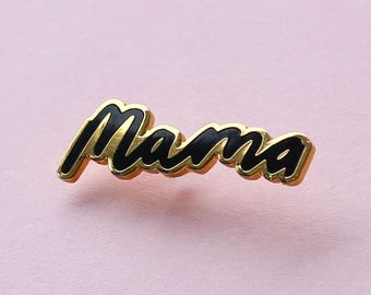 Mama Enamel Pin - Mum Enamel Pin - Mom Enamel Pin - Mother Enamel Lapel Pin - Fun Enamel Pin - Enamel pins - Mother's Day Gift