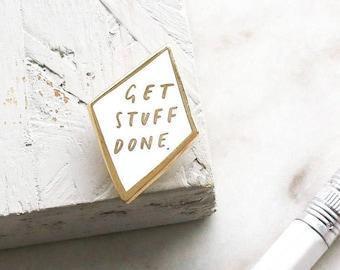 Get Stuff Done Enamel Pin - White and Gold Enamel Pin - Motivational Pin - Lapel Pin - Get Stuff Done Pin - Enamel Lapel Pin