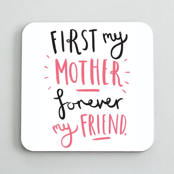 CO04 Fun Coaster Gift For Her Gift For Mum First My Mother Coaster Mother/'s Day Gift Gift For Mom