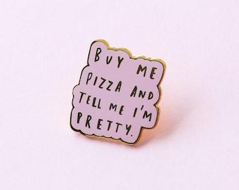 Buy Me Pizza Enamel Pin - Motivational Enamel Pin - Enamel Lapel Pin - Pink Enamel Pin - Enamel pins - Fashion enamel pin -Pizza Pin - ENP57
