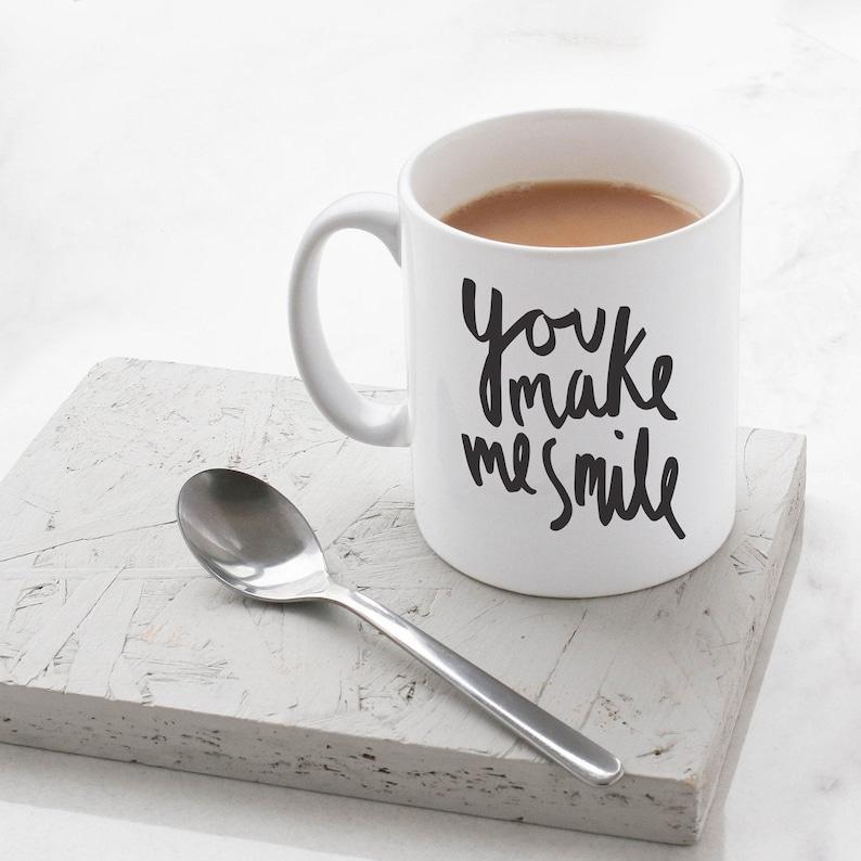 You Make Me Smile Mug  Stylish Ceramic Mug  Kitchen Gift image 0