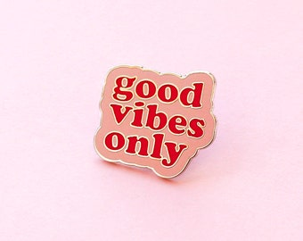 Good Vibes Only Enamel Pin - Pink and Red Enamel Pin - Enamel Lapel Pin - Fun Enamel Pin - Quote enamel pin - for her - enamel pin - ENP72