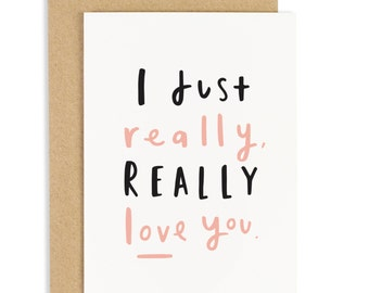 I Just Really Love You Card - Anniversary Card - Valentines Card - CC68