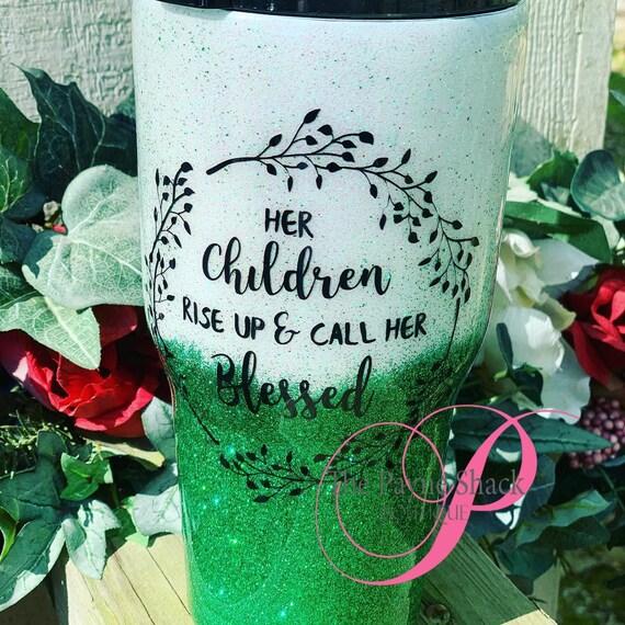 Proverbs 31:28 Glitter Cup, Glitter Tumbler Personalized, Tumbler