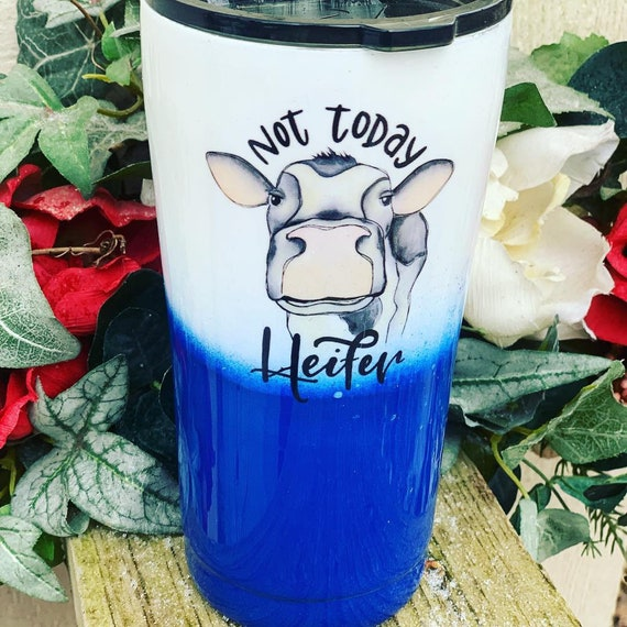 Not Today Heifer Tumbler,  No Glitter Tumbler, Glitter Tumbler Personalized, Tumbler