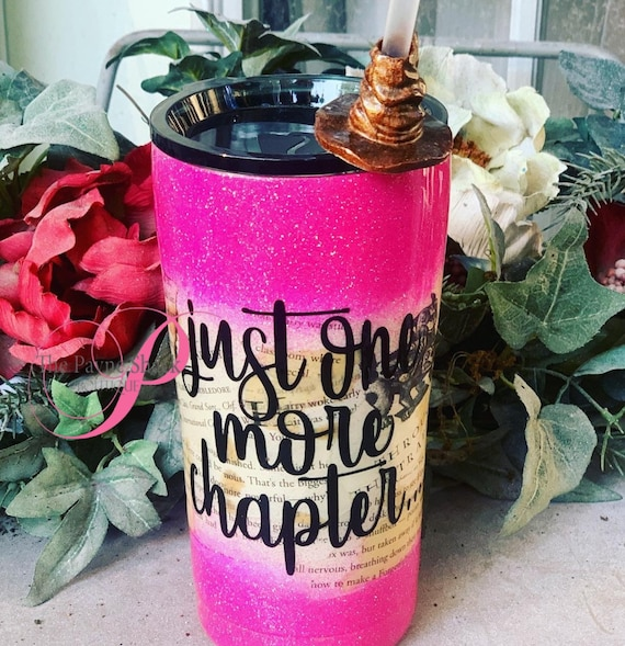 Just one More Chapter Tumbler, Glitter Tumbler Personalized, Tumbler