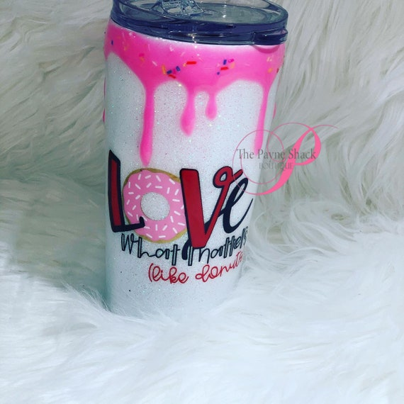Love what Matters Donuts Glitter Tumbler Personalized, Tumbler