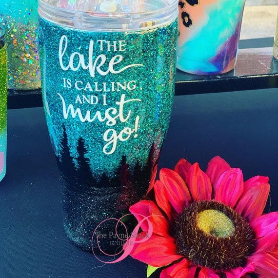 The lake is calling Glitter Tumbler, Personalized Tumbler
