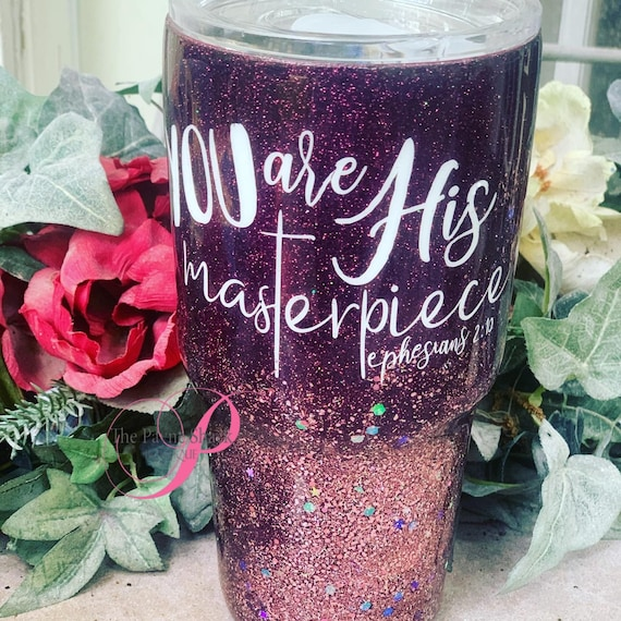 You are his masterpiece Tumbler, Glitter Tumbler Personalized
