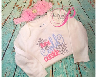 Baby Girl Onesie,  Baby Girl Newborn Onesie, Baby its Cold Outside Bodysuit, Newborn Baby Girl Clothes, Embroidery