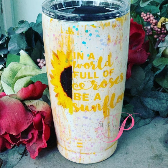 In a world from of Roses be a sunflower Glitter Tumbler, Tumbler
