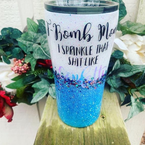 F bomb Mom I Sprinkle that Shit Like Confetti Tumbler in Purple, Glitter Tumbler Personalized, Tumbler