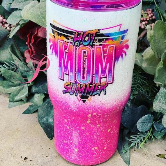 Hot Mom Summer Glitter Tumbler, Tumbler Personalized
