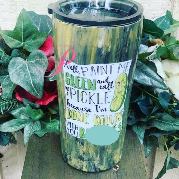 Paint me a Pickle Tumbler,  Glitter Tumbler Personalized, Tumbler