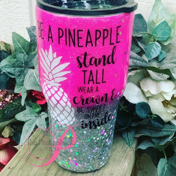 Be a Pineapple Stand Tall Glitter Cup, Glitter Tumbler Personalized, Tumbler