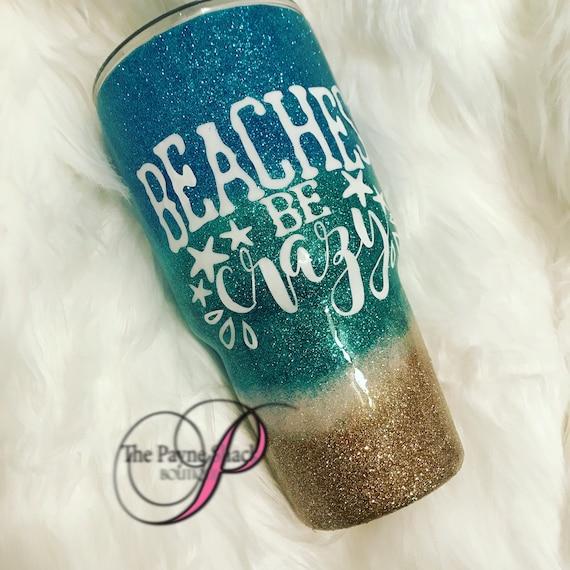 Beaches Be Crazy Tumbler, Glitter Tumbler Personalized, Tumbler